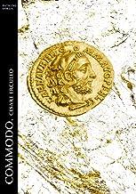 Commodo. Cesare Erculeo (Historia Romana Vol. 8)