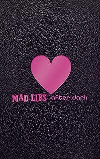 Mad Libs After Dark (Adult Mad Libs)