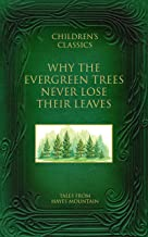 Why the Evergreen Trees Never Lose Their Leaves: Tales from Hayes Mountain