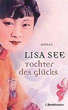 Tochter des Glücks: Roman (German Edition)