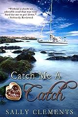 Catch Me A Catch Kindle Edition