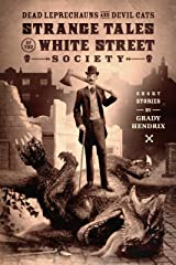 Dead Leprechauns & Devil Cats: Strange Tales of the White Street Society (English Edition) eBook Kindle
