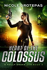 Heart of the Colossus: A Steampunk Space Opera Adventure (Holly Drake Jobs Book 3) Kindle Edition