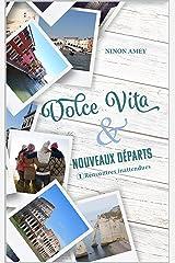 Dolce Vita & nouveaux départs: Rencontres inattendues (première partie) Format Kindle