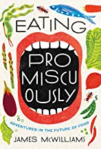 Eating Promiscuously: Adventures in the Future of Food