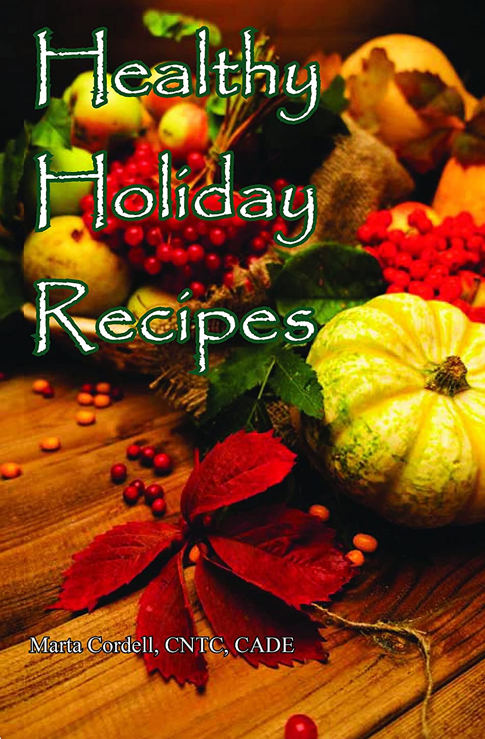 Healthy Holiday Recipes (English Edition)