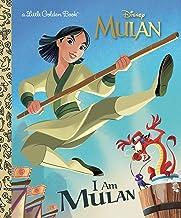 I Am Mulan (Disney Princess) (Little Golden Book)