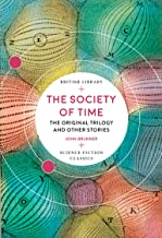The Society of Time: The Original Trilogy and Other Stories (British Library Science Fiction Classics Book 16)
