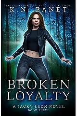 Broken Loyalty (Jacky Leon Book 3) Kindle Edition