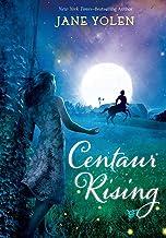 Centaur Rising (Christy Ottaviano Books)