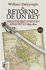 El retorno de un rey: La aventura británica en Afganistán 1839-1842 (Otros Títulos nº 2) (Spanish Edition) Format Kindle