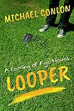 Looper: A Coming of Age Novel