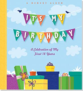 It's My Birthday: A Celebration of My First 18 Years (A Memory Album and Keepsake Journal)