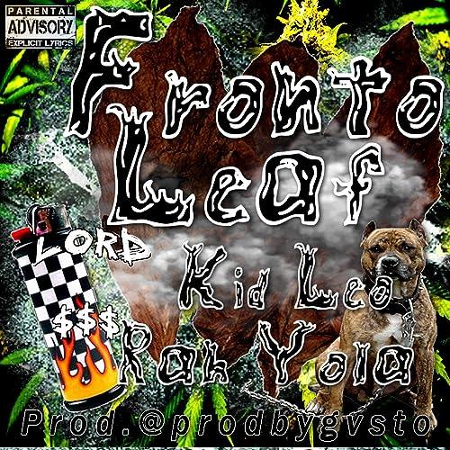 Fronto Leaf (feat  Rah Yola) [Explicit] by Kid Leo on Amazon