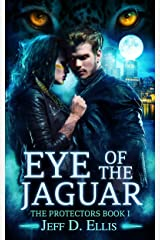 Eye of the Jaguar: A Paranormal Thriller (The Protectors Book 1) Kindle Edition
