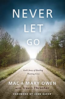 Never Let Go (Never Let Go: Gods Story of Healing Hurting Lives)