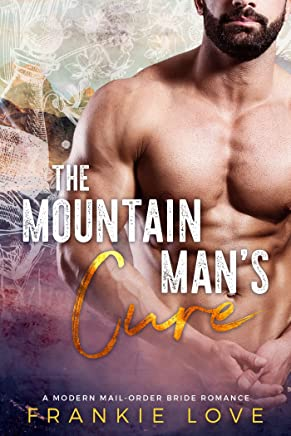 The Mountain Man's Cure (A Modern Mail-Order Bride Romance Book 2) (English Edition)
