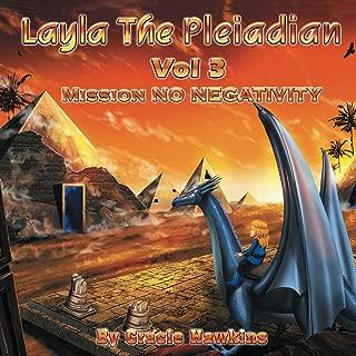Layla The Pleiadian Volume 3 Mission No Negativity