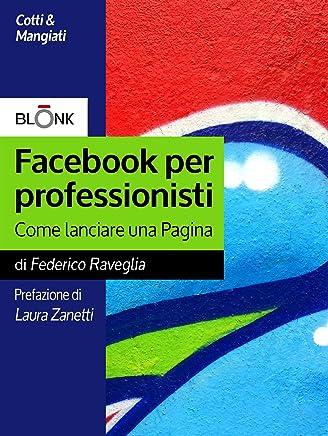 Facebook per professionisti: Come lanciare una Pagina