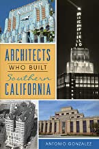 Architects Who Built Southern California