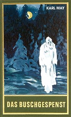 Das Buschgespenst: Roman, Band 64 der Gesammelten Werke (Karl Mays Gesammelte Werke) (German Edition)