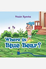 Where Is Blue Bear? Kindle Edition