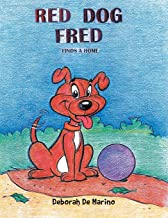 Red Dog Fred: Finds a Home