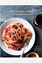 The Home Cook: Recipes to Know by Heart: A Cookbook Kindle Edition