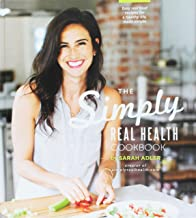 The Simply Real Health Cookbook: Easy Real Food Recipes For a Healthy Life, Made Simple