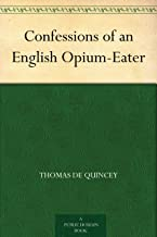 Best confessions of an opium eater Reviews