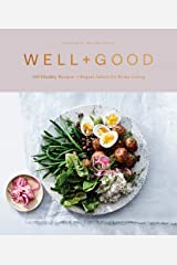 Well+Good Cookbook: 100 Healthy Recipes + Expert Advice for Better Living Kindle Edition