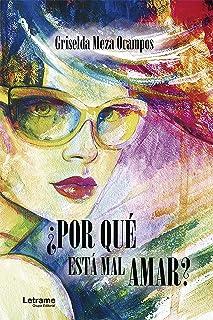 ¿Por qué está mal amar? (Spanish Edition)