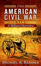 The American Civil War: A Military Overview