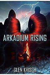 Arkadium Rising: an EMP Survival Thriller Kindle Edition