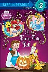 A Fairy-Tale Fall (Disney Princess) (Step into Reading) Paperback