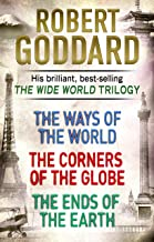 The Wide World Trilogy: The Ways of the World, The Corners of the Globe, The Ends of the Earth