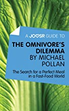 A Joosr Guide to… The Omnivore's Dilemma by Michael Pollan: The Search for a Perfect Meal in a Fast-Food World