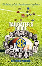 Tailgater's Guide to SEC Football (Traditions of the SEC Book 5)