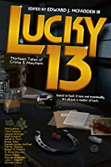 Lucky 13: Thirteen Tales of Crime & Mayhem: Padwolf 13 Book 4 Kindle Edition