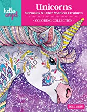 Hello Angel Unicorns, Mermaids & Other Mythical Creatures Coloring Collection (Design Originals) 32 Beautiful Designs, including Fairies, Rainbows, a Pegasus, & More, Plus a 16-Page Artist's Guide