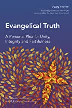 Evangelical Truth: A Personal Plea for Unity, Integrity and Faithfulness (Global Christian Library)