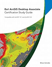 Esri ArcGIS Desktop Associate Certification Study Guide: For 10.5