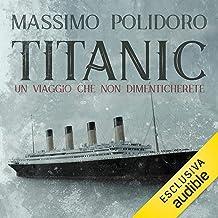 Titanic: Un viaggio che non dimenticherete