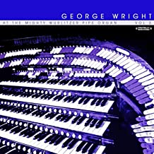 At The Mighty Wurlitzer Pipe Organ Vol. 2 (Digitally Remastered)