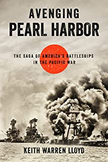 Avenging Pearl Harbor: The Saga of America's Battleships in the Pacific War
