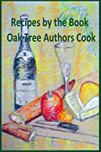 Recipes by the Book: Oak Tree Authors Cook
