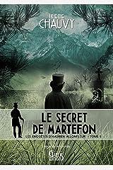 Les Enquêtes d'Hadrien Allonfleur sous le Second Empire - Tome 5: Le Secret de Martefon Format Kindle