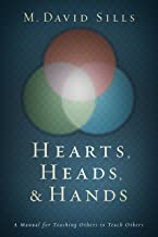 Hearts, Heads, and Hands: A Manual for Teaching Others to Teach Others