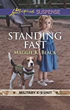 Standing Fast (Military K-9 Unit Book 4)