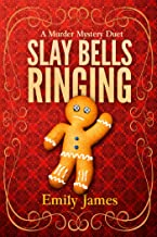 Slay Bells Ringing: A Murder Mystery Duet (Maple Syrup Mysteries Book 10)